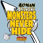 BELUSHI, Adnan - Monsters Never Hide (Front Cover)