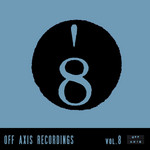 Off Axis Recordings Vol 8 EP