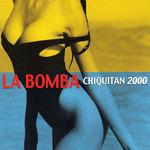 LA BOMBA - Chiquitan 2000 (Front Cover)