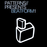 VARIOUS - Patterns Presents: Beatform Vol. 1 (Front Cover)