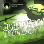 CORDUROY MAVERICKS - Make The Music EP (Front Cover)