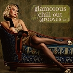VARIOUS - Glamorous Chill Out Grooves Part 1 (A Luxury Composition Of Lounge & Downbeat) (Front Cover)