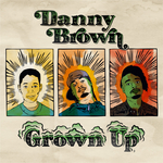 BROWN, Danny - Grown Up (Front Cover)