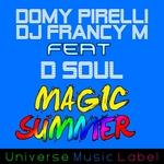 DOMY PIRELLI/DJ FRANCY M feat D SOUL - Magic Summer (Front Cover)