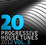 20 Progressive House Tunes 2012 Vol  3