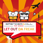 SPENCER & HILL feat MIMOZA - Let Out Da Freak (Front Cover)