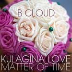 Kulagina Love/Matter Of Time