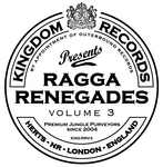 Ragga Renegades Volume 3