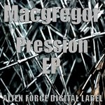 MACGREGOR - Pression EP (Front Cover)