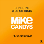 CANDYS, Mike feat SANDRA WILD - Sunshine (Fly So High) (Front Cover)