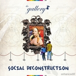 The Gallery - Social Deconstruction