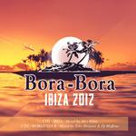 Bora Bora Ibiza 2012 (unmixed tracks)