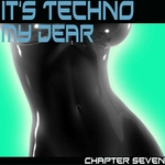 VARIOUS - It's Techno My Dear 7 (Front Cover)