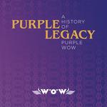 Purple Legacy: A History Of Purple Wow