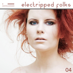 VARIOUS - Electripped Folks, 04 (Front Cover)