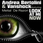 ANDREA BERTOLINI/VANSHOCK - KULT Records Presents: Look At Me Now (Front Cover)