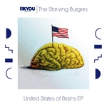 STARVING BURGERS, The - United States Of Brains EP (Front Cover)