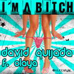 QUIJADA, David feat OLAYA - I'm A Bitch (Front Cover)
