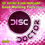 DR KUCHO/DAN MARCIANO - Good Morning Paris 2012 (Front Cover)