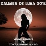 VENICE PROJECT feat TONY ESPOSITO & CIPO - Kalimba de Luna 2012 (Front Cover)