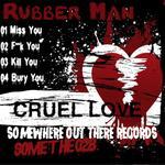 RUBBER MAN - Cruel Love (Front Cover)