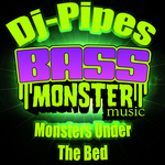 DJ-PIPES - Monsters Under The Bed (Front Cover)
