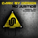 DARK BY DESIGN - No Justice (Front Cover)