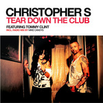 CHRISTOPHER S feat TOMMY CLINT - Tear Down The Club (Front Cover)