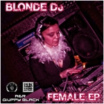BLONDE DJ - Female EP (Front Cover)