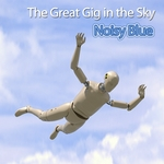 NOISY BLUE - Great Gig In The Sky (Front Cover)