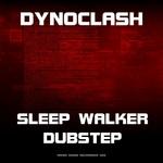 DYNOCLASH - Sleep Walker Dubstep (Front Cover)