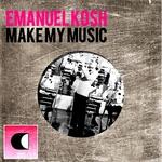 KOSH, Emanuel - Make My Music (Front Cover)