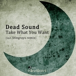 DEAD SOUND - Take What You Want (Front Cover)