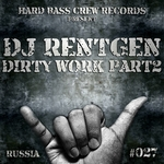 DJ RENTGEN - Dirty Work Pt 2 (Front Cover)