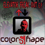 COLORSHAPE - Elevator Freak Out - EP (Front Cover)