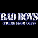 INNER CIRCLE - Bad Boys (Theme From Cops) (Front Cover)