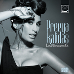 PREEYA KALIDAS - Love Between Us (Front Cover)