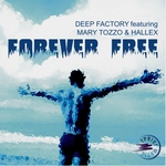 DEEP FACTORY feat MARY TOZZO/HALLEX - Forever Free (remixes) (Front Cover)
