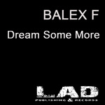BALEX F - Dream Some More (Front Cover)