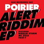 POIRIER - Alert Riddim - EP (Front Cover)