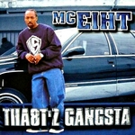 MC EIHT - Tha8tz Gangsta (Front Cover)