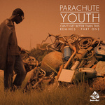PARACHUTE YOUTH - Can't Get Better Than This (remixes Part One) (Front Cover)