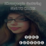 2HOUSSPEOPLE feat JOSLYN MARIE - Take Control (Front Cover)