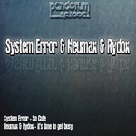 NEUMAX & RYDOX/SYSTEM ERROR - It's Time To Get Busy (Front Cover)