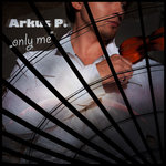ARKUS P - Only Me (Front Cover)