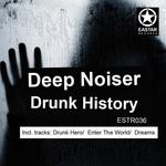 DEEP NOISER - Drunk History (Front Cover)