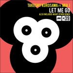 KUROSAWA, Takeshy feat MIA J - Let Me Go (Front Cover)