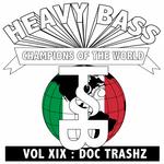 Heavy Bass Champions Of The World Vol XIX