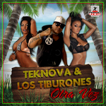 TEKNOVA/LOS TIBURONES - Otra Vez (Front Cover)