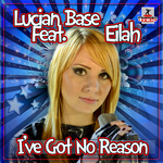 BASE, Lucian feat EILAH - I've Got No Reason (Front Cover)